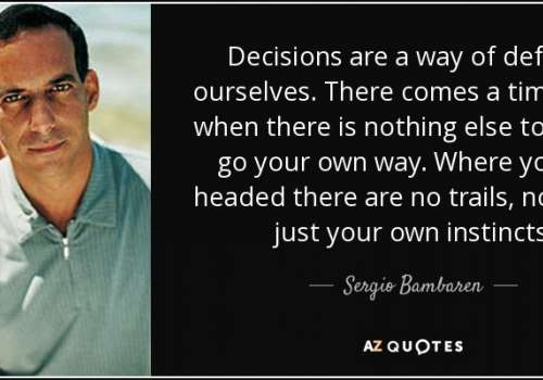 quote-decisions-are-a-way-of-defining-ourselves-there-comes-a-time-in-life-when-there-is-nothing-sergio-bambaren-61-5-0510.jpg